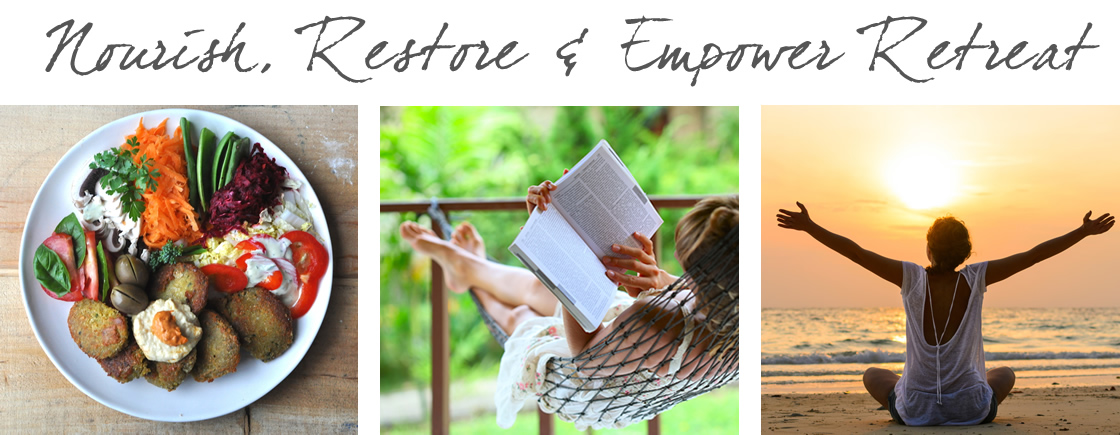 5 Reasons Why Nothing Beats A Great Retreat nourish-restore-empower-retreat