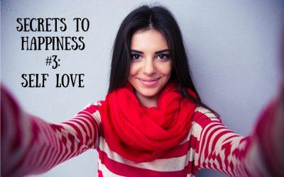 Secret to Happiness #3: Self Love